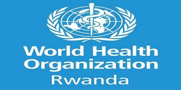 2 JOB POSITIONS AT World Health Organization RWANDA  : ( Deadline : 16 April 2019 )