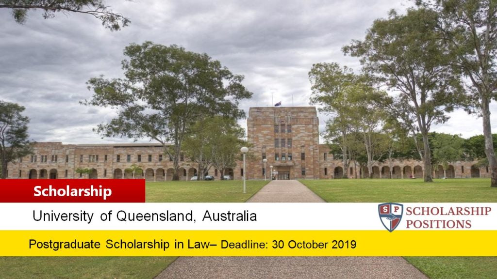 The univerisity of Queensland Australia; TC Beirne School  of Law Scholarship for International Students - Postgraduate (Deadline: 30 October 2019)