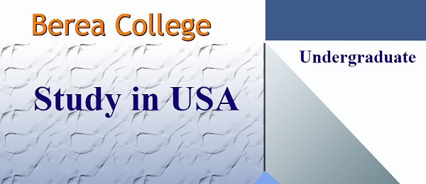 Study Undergraduate in United states at Berea College for International Students (Deadline: 30 November 2019)