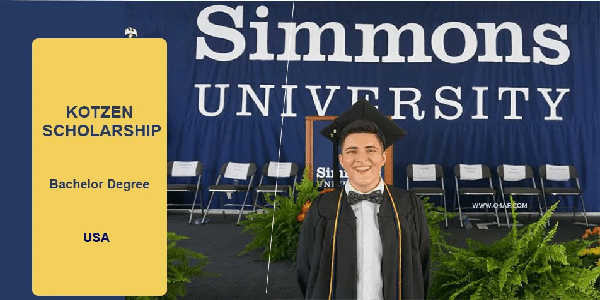Study in USA : Kotzen Scholarships Program 2020/2021 for Undergraduate Students to study at Simmons University (USA). Deadline :1st December 2019