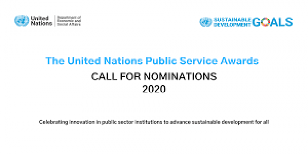 Call for Application : Calling for nominations for the 2020 UN Public Service Awards! Deadline :27 November 2019