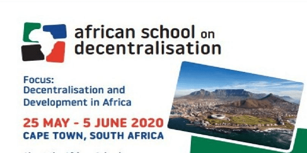 Call for Applications : The African School on Decentralisation (2020) Cape Town, South Africa (Scholarship available). Deadline : 31 January 2020.