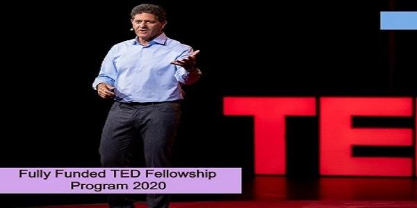 Fully Funded TED Fellowship Program 2020: (Deadline24 August 2020)