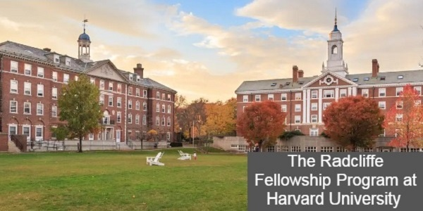 Fully funded Radcliffe Fellowship Program at Harvard University: (Deadline	1 October 2020)