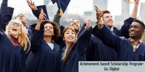Achievement based Scholarship Program- Go Digital: (Deadline 1 December 2020)