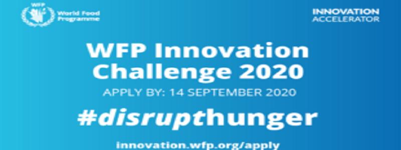 United Nations World Food Programme (WFP) Innovation Challenge 2020 (up to US $100,000): (Deadline 14 September 2020)