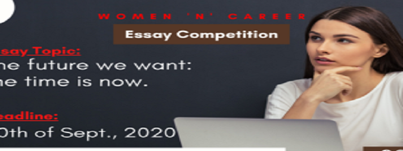 """Women and Career """"Our Voice, Our Equal Future"""" Essay Competition 2020: (Deadline 30 September 2020)"""