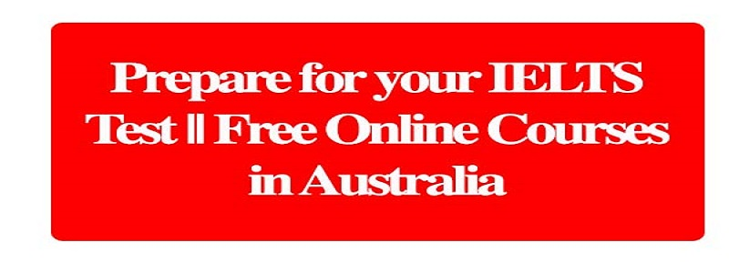 Prepare for your IELTS Test || Free Online Courses in Australia: (Deadline Ongoing)