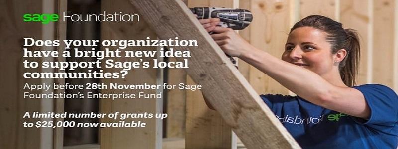 Sage Foundation's Enterprise Fund 2018 for non-profits worldwide ($500,000 in grants): (Deadline 28 November 2017)