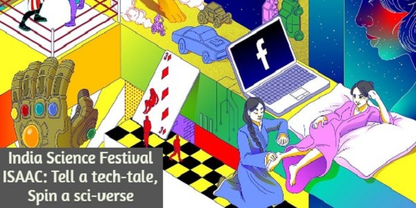 India Science Festival ISAAC: Tell a tech-tale, Spin a sci-verse: (Deadline 15 October 2020)