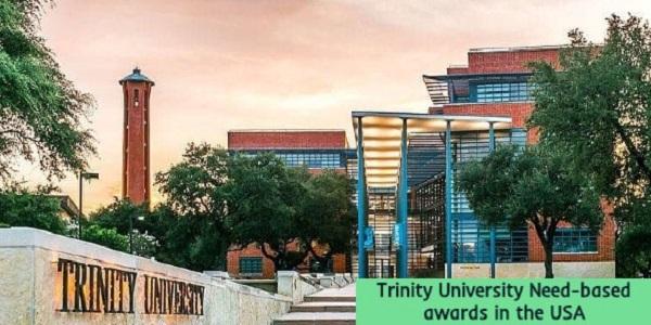 Trinity University Need-based awards in the USA: (Deadline15 January 2021)