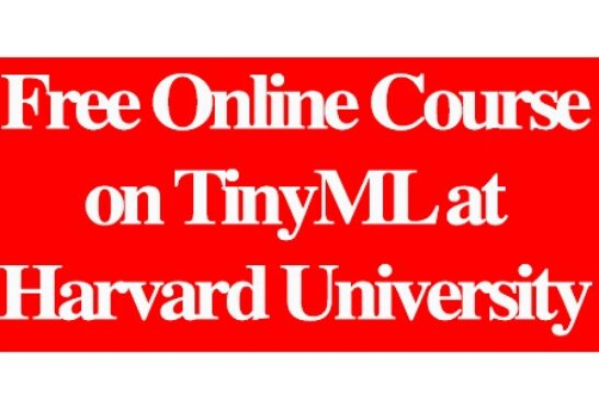 Free Online Course on TinyML at Harvard University: (Deadline Ongoing)