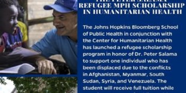 Peter Salama Refugee MPH Scholarship 2020/2021 in Humanitarian Health at John Hopkins University: (Deadline 1 December 2020)
