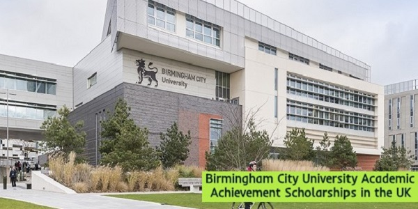 Birmingham City University Academic Achievement Scholarships in UK: (Deadline 15 January 2021)