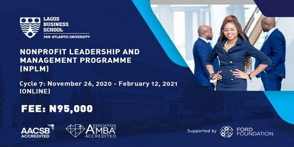 Lagos Business School (LBS) Nonprofit Leadership and Management Certificate Programme 2020 for young emerging nonprofit leaders (Scholarships Available ): (Deadline 6 November 2020)