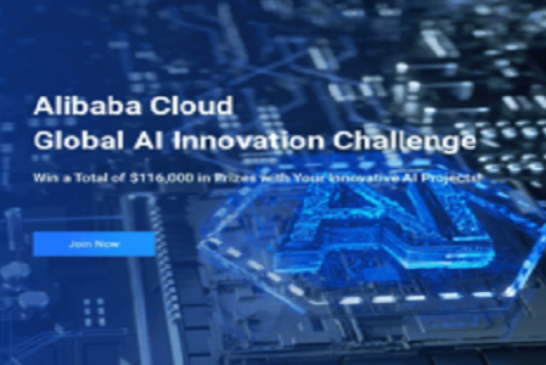 Alibaba Cloud Global AI Innovation Challenge 2020 (Total of $116,000 in Prizes): (Deadline 16 October 2020)