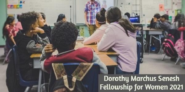 Dorothy Marchus Senesh Fellowship for Women 2021: (Deadline15 January 2021)