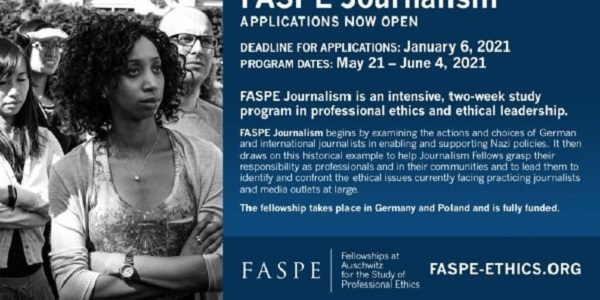 FASPE Journalism Fellowships 2021: (Deadline 6 January 2021)