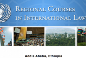 United Nations Regional Courses in International Law for Africa 2021 – Addis Ababa, Ethiopia (Fully-funded): (Deadline 23 November 2020)
