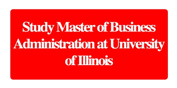Study Master of Business Administration at University of Illinois: (Deadline	Ongoing)
