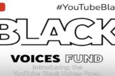 YouTube Black Voices Fund for Content Creators & Artist ($100M Fund): (Deadline 21 October 2020)