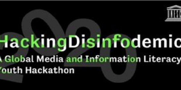 UNESCO Hacking Disinfodemic Global Media and Information Literacy Youth Hackathon 2020: (Deadline 12 October 2020)