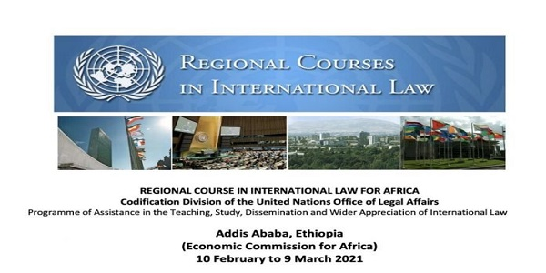 2021 United Nations Regional Course in International Law for Africa – Addis Ababa, Ethiopia (Fully Funded): (Deadline 23 November 2020)