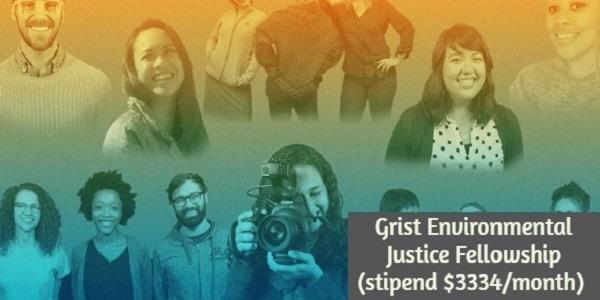 Grist Environmental Justice Fellowship (stipend $3334/month): (Deadline 16 November 2020)