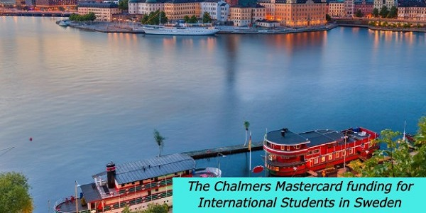 The Chalmers Mastercard funding for International Students in Sweden: (Deadline 15 January 2021)