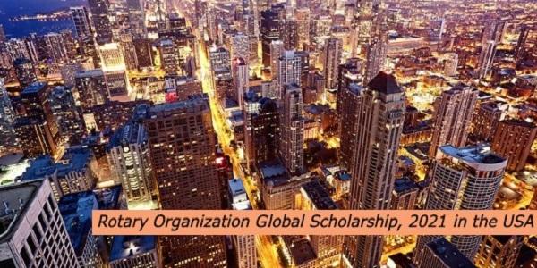 Rotary Organization Global Scholarship, 2021 in the USA: (Deadline 28 February 2021)