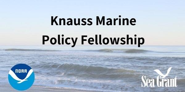 John A. Knauss Marine Policy Fellowship Program: (Deadline 28 February 2021)