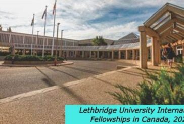 Lethbridge University International Fellowships in Canada, 2020: (Deadline15 May 2021)