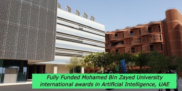 Fully Funded Mohamed Bin Zayed University international awards in Artificial Intelligence, UAE: (Deadline 15 April 2021)