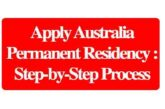 Apply Australia Permanent Residency : Step-by-Step Process for 2020/2021: (Deadline Ongoing)