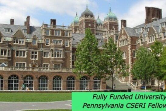 Fully Funded University of Pennsylvania CSERI Fellowships: (Deadline 21 December 2020)