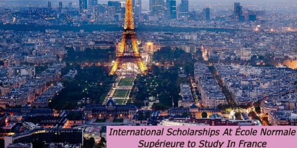 International Scholarships At École Normale Supérieure to Study In France: (Deadline Varies)