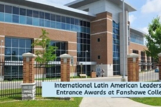 International Latin American Leadership Entrance Awards at Fanshawe College: (Deadline 1 February 2021)