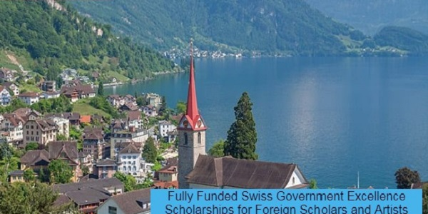 Fully Funded Swiss Government Excellence Scholarships for Foreign Scholars and Artists: (Deadline Ongoing)