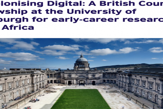 British Council Fellowship 2021 at the University of Edinburgh for early-career researchers from Africa: (Deadline 10 January 2021)