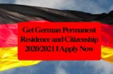 Get German Permanent Residence and Citizenship 2020/2021 || Apply Now: (Deadline Ongoing)