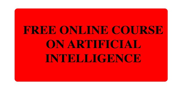 Free Online Course on Artificial Intelligence: (Deadline Ongoing)