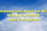 Nominations Open for Win Win Award 2021: Anti-Corruption: (Deadline 17 January 2021)