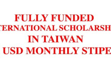 Fully Funded International Scholarships in Taiwan (700 USD Monthly Stipend): (Deadline Ongoing)