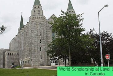 World Scholarship at Laval University in Canada: (Deadline 15 February 2021)