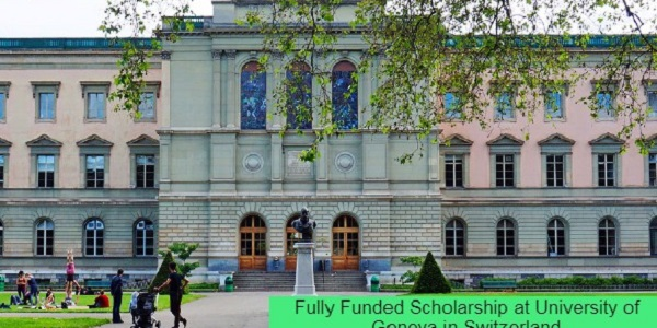 Fully Funded Scholarship at University of Geneva in Switzerland: (Deadline 15 March 2021)