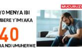 Iyo ugize Imyaka 30 utazi ibi, Bikugiraho ingaruka wicuza ubuzima bwawe bwose