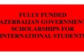 Fully Funded Azerbaijan Government Scholarships for International Students: (Deadline 28 February 2021)