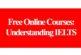 Free online courses: Understanding IELTS: (Deadline Ongoing)