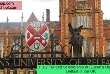 Fully Funded Scholarship at Queen's University Belfast in the UK: (Deadline Ongoing)