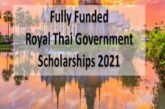 2021 Scholarships: Royal Thai Government Scholarships (Fully Funded): (Deadline 28 February 2021)